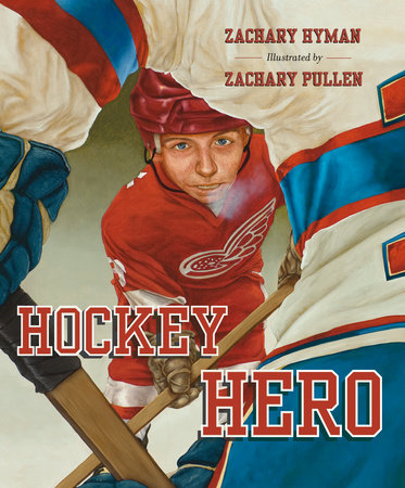 Hockey Hero by Zachary Hyman