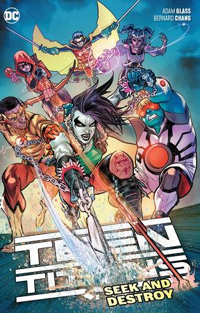 Teen Titans Vol. 3: Seek and Destroy by Adam Glass