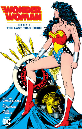 Wonder Woman Book 1: The Last True Hero by William Messner-Loebs