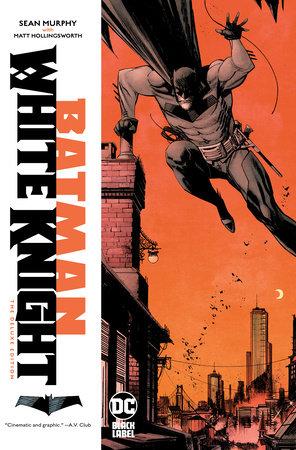 Batman: White Knight Deluxe Edition by Sean Gordon Murphy