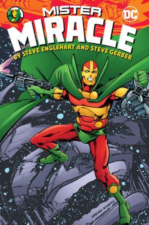 Mister Miracle by Steve Englehart and Steve Gerber by Steve Englehart and Steve Gerber