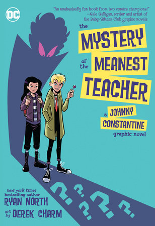 The Mystery of the Meanest Teacher: A Johnny Constantine Graphic Novel by Ryan North