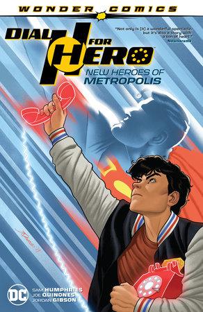 Dial H for Hero Vol. 2: New Heroes of Metropolis by Sam Humphries
