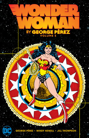 Wonder Woman by George Perez Vol. 5 by George Perez