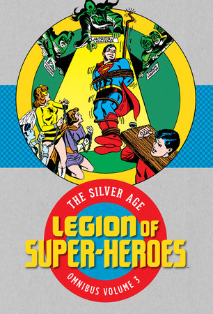 Legion of Super-Heroes: The Silver Age Omnibus Vol. 3 by Various