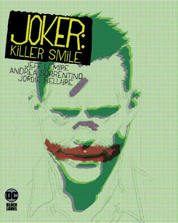 Joker: Killer Smile by Jeff Lemire