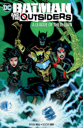 Batman & the Outsiders Vol. 2: A League of Their Own by Bryan Hill