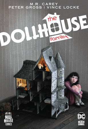 The Dollhouse Family (Hill House Comics) by M.R. Carey