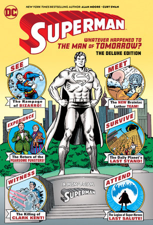 Superman: Whatever Happened to the Man of Tomorrow? The Deluxe Edition by Alan Moore