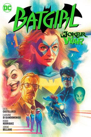 Batgirl Vol. 8: The Joker War by Cecil Castellucci
