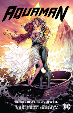 Aquaman Vol. 4: Echoes of a Life Lived Well by Kelly Sue DeConnick