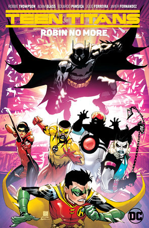 Teen Titans Vol. 4: Robin No More by Adam Glass