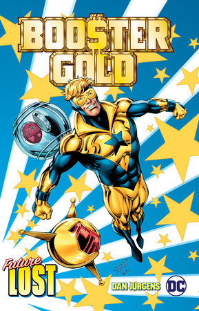 Booster Gold: Future Lost by Dan Jurgens