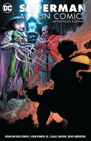 Superman: Action Comics Vol. 4: Metropolis Burning by Brian Michael Bendis