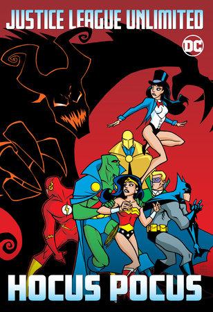 Justice League Unlimited: Hocus Pocus by Various