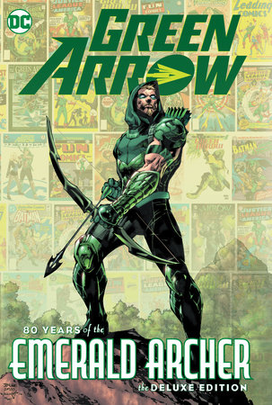 Green Arrow: 80 Years of the Emerald Archer The Deluxe Edition by Various