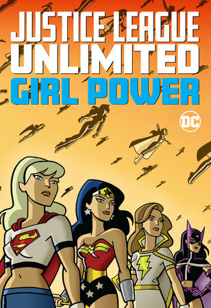 Justice League Unlimited: Girl Power by Various