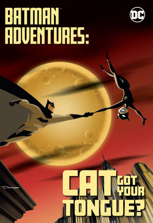 Batman Adventures: Cat Got Your Tongue? by Various