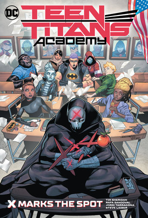 Teen Titans Academy Vol. 1: X Marks His Spot by Tim Sheridan