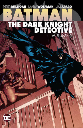 Batman: The Dark Knight Detective Vol. 6 by John Ostrander and Peter Milligan