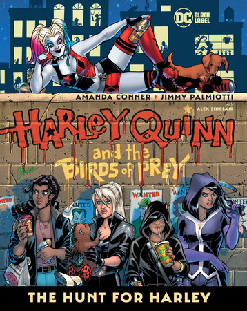 Harley Quinn & the Birds of Prey: The Hunt for Harley by Amanda Conner