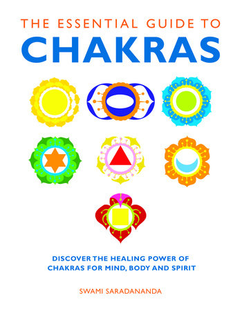 The Essential Guide to Chakras by Swami Saradananda