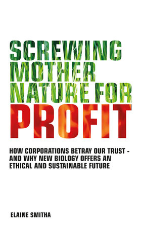 Screwing Mother Nature for Profit by Elaine Smitha