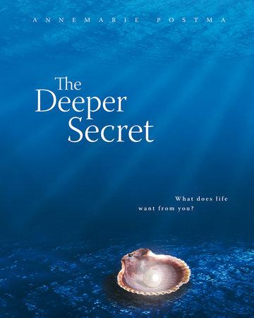 The Deeper Secret by Annemarie Postma