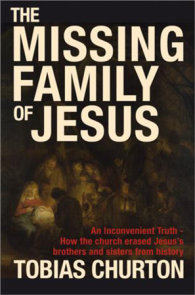 The Missing Family of Jesus