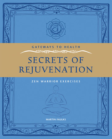 Secrets of Rejuvination by Martin Faulks
