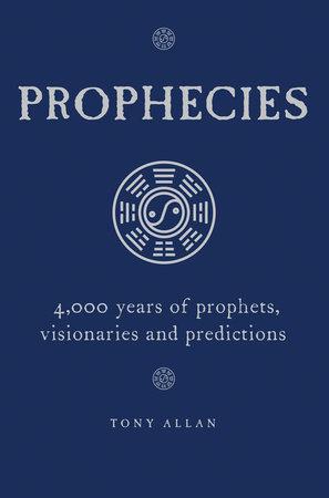 Prophecies by Tony Allan