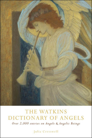 The Watkins Dictionary of Angels by Julia Cresswell