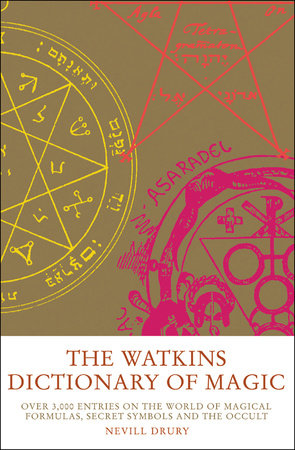 The Watkins Dictionary of Magic by Nevill Drury