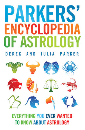 Parkers' Encyclopedia of Astrology by Derek Parker and Julia Parker