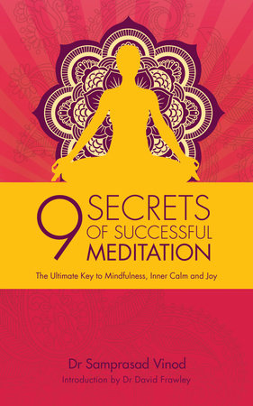 9 Secrets of Successful Meditation by Samprasad Vinod