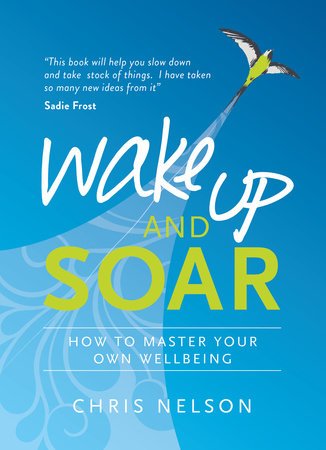 Wake Up and SOAR by Chris Nelson