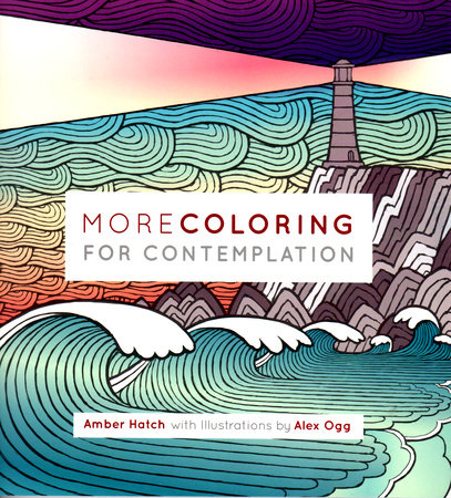 More Coloring For Contemplation by Amber Hatch