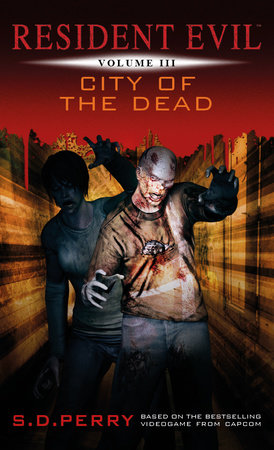 Resident Evil: City of the Dead by S.D. Perry