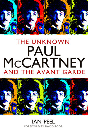 The Unknown Paul McCartney by Ian Peel