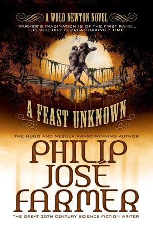 A Feast Unknown (Secrets of the Nine #1 - Wold Newton Parallel Universe) by Philip Jose Farmer