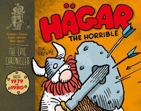 Hagar the Horrible: The Epic Chronicles: Dailies 1979-1980 by Dik Browne