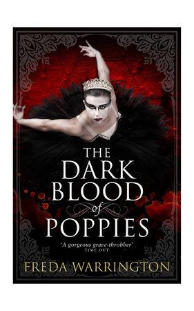 The Dark Blood of Poppies by Freda Warrington