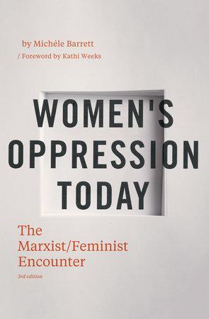 Women's Oppression Today by Michele Barrett