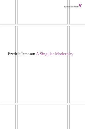 A Singular Modernity by Fredric Jameson