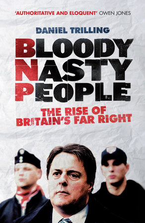 Bloody Nasty People by Daniel Trilling