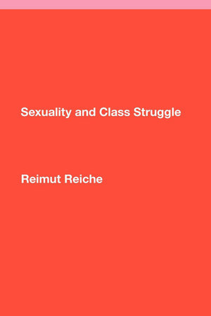 Sexuality and Class Struggle by Reimut Reiche