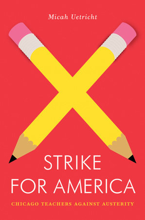 Strike for America by Micah Uetricht