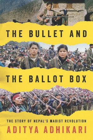 The Bullet and the Ballot Box by Aditya Adhikari