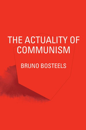 The Actuality of Communism by Bruno Bosteels