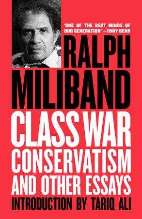Class War Conservatism by Ralph Miliband